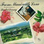 マーティン・デニーのレア盤『From Maui with Love』