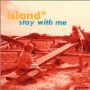 Stay with me (Island)